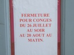 """Fermeture pour Conges"" - closed for summer holidays!"